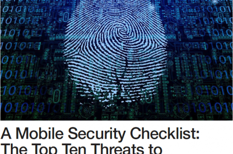 DOWNLOAD: A Mobile Security Checklist: The Top Ten Threats to Your Enterprise Today