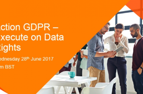 EVENT: Action GDPR – Centralise, Cleanse & Curate Your Subject Data