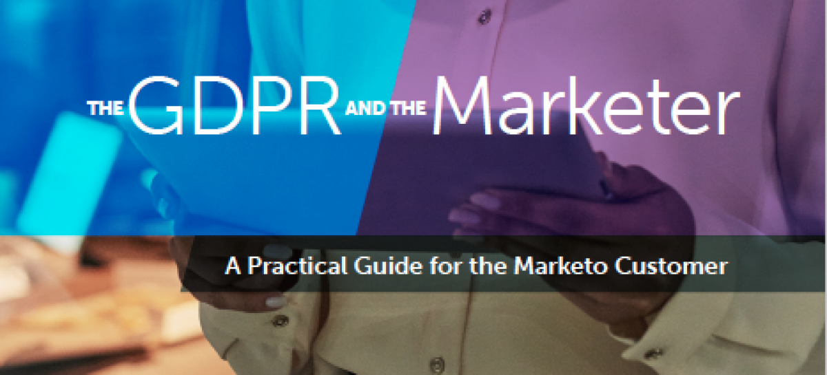 DOWNLOAD: Marketo Guide 'The GDPR and the Marketer'